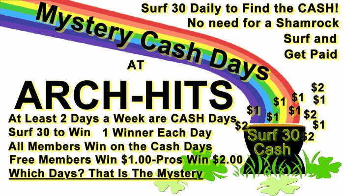 Cash drawing from members surfing 30 sites at Arch-Hits