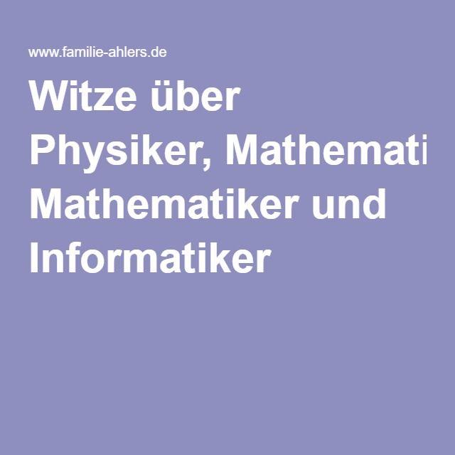 Witze über Physiker, Mathematiker und Informatiker