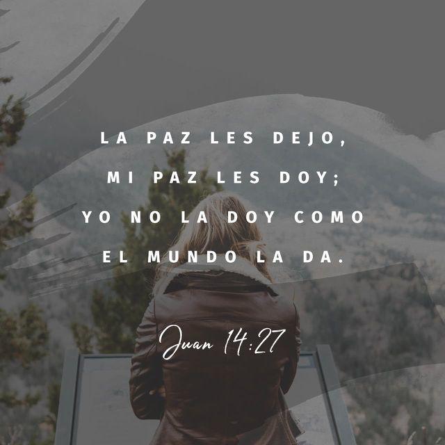 """""""La paz os dejo, mi paz os doy; yo no os la doy como el mundo la da. No se turbe vuestro corazón, ni tenga miedo."""" S.Juan 14:27 RVR1960 http://bible.com/149/jhn.14.27.rvr1960"""