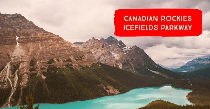 Il mio tour lungo le Montagne Rocciose Canadesi. Il Meglio si incontra percorrendo la bellissima strada Icefields Parkway. Consigli su cosa vedere e come..