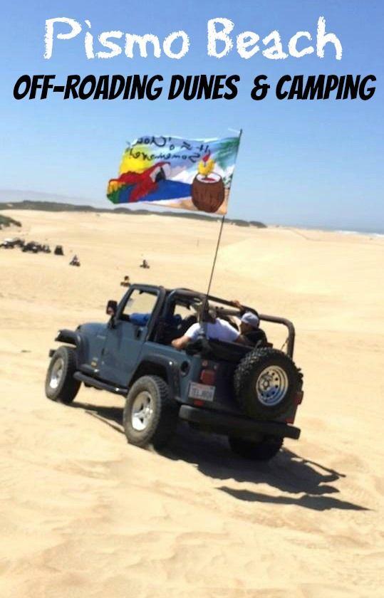 Pismo Beach Oceano Dunes – Camping and Off Roading  