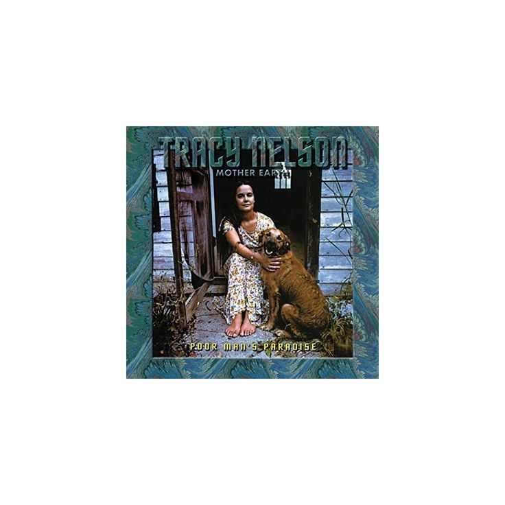 Tracy Nelson & Mother Earth - Poor Mans Paradise (CD)