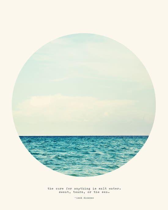 «La cura para todo es el agua salada, el sudor, las lágrimas o el mar». Obtenlo aquí.