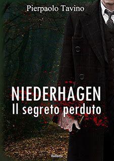 Titolo: Niederhagen: Il segreto perduto   Autore: Pierpaolo Tavino   Pagine:  322   Prezzo:  €...