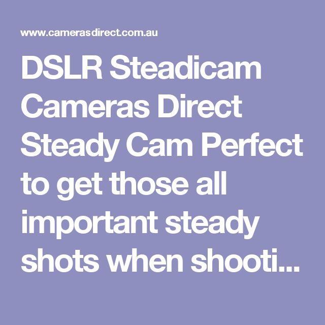 DSLR Steadicam Cameras Direct Steady Cam Perfect to get those all important steady shots when shooting video Suitable for most DSLR cameras with smaller lenses Load Capacity: 2.3kg Dimensions (HxWxD): 38.1 x 21.6 x 3cm Unit Weight: 425g Counterweights: (2) at 184g ea. and (1) at 269g Total Unit Weight: 1.1kg  This Cameras Direct Steadicam comes with a full warranty in Australia. Pop into our Gold Coast camera store & warehouse or order online. #CamerasDirect, happily helping you take a…