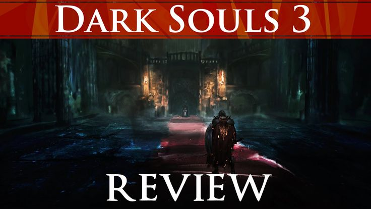 Dark Souls 3 ► Early-game Review by VaatiVidya