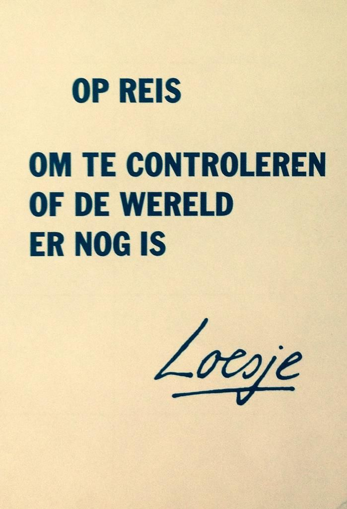 Op reis om te controleren of de wereld er nog is #Loesje