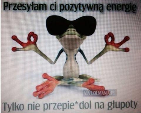 przesyłam Ci pozytywną energię
