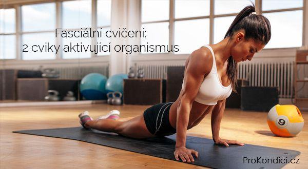 Fasciální cvičení: 2 cviky aktivující organismus   ProKondici.cz