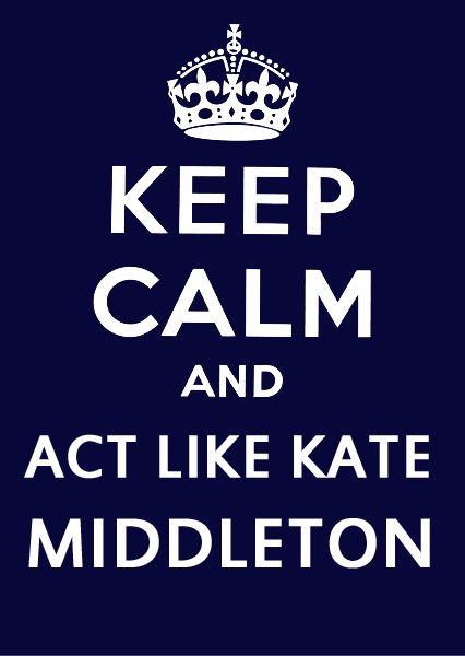 keep calm: Duchess Of Cambridge, Katemiddleton, New Life, Life Mottos, Kate Middleton, Royals Style, Keep Calm, Life Goals, Princesses Kate