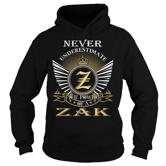Awesome Tee Never Underestimate The Power of a ZAK - Last Name, Surname T-Shirt Shirts & Tees