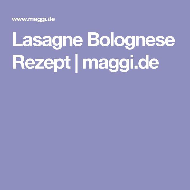 Lasagne Bolognese Rezept | maggi.de
