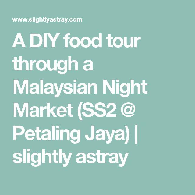 A DIY food tour through a Malaysian Night Market (SS2 @ Petaling Jaya) | slightly astray