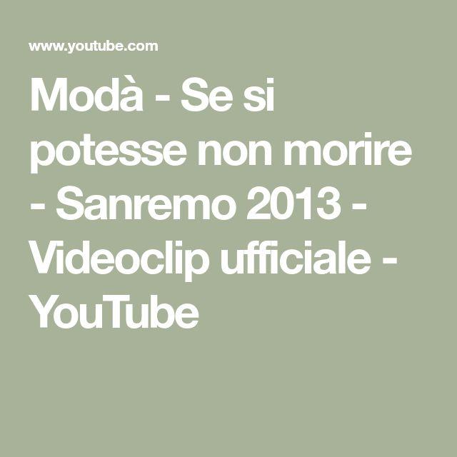 Modà - Se si potesse non morire - Sanremo 2013 - Videoclip ufficiale - YouTube