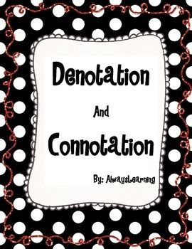 Free....Denotation and Connotation Activity for whole or small groups.  Students will enjoy sorting words into three categories to gain understanding of how authors use words to create mood and tone.