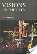 Visions of the city :utopianism, power and politics in twentieth-century urbanism /David Pinder. New York :Routledge,2005. ISBN:0-415-95310-3 (hardback)