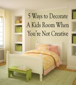 5 Ways to decorate a kids room when you're not creative