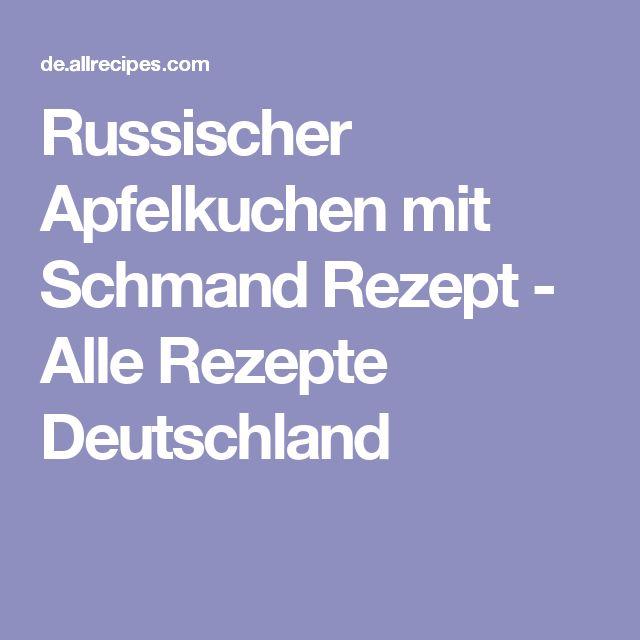 Russischer Apfelkuchen mit Schmand  Rezept - Alle Rezepte Deutschland