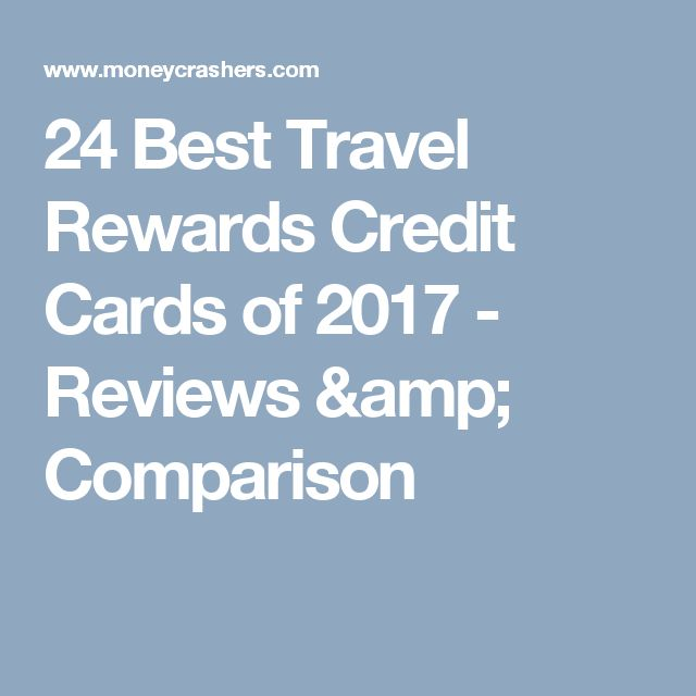 24 Best Travel Rewards Credit Cards of 2017 - Reviews & Comparison