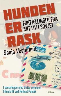 Læs om Hunden er rask - fortællinger fra mit liv i Sovjet. Udgivet af Gyldendal. Bogens ISBN er 9788702072402, køb den her
