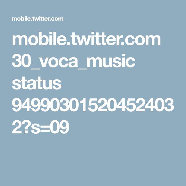 mobile.twitter.com 30_voca_music status 949903015204524032?s=09