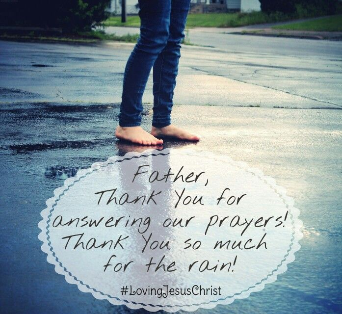 Father, Thank You for answering our prayers! Thank You so much for the rain! #Father #Jesus #JesusChrist #God #Lord #ThankYou #Prayers #rain #LovingJesusChrist ♡