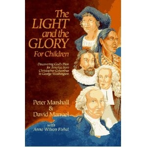 The Light and the Glory: Discovering God's Plan for America from Christopher Columbus to George Washington $13.50