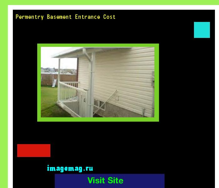 permentry basement entrance cost 073724 the best image search