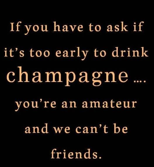Mantras of life. Hallelujah champagne.