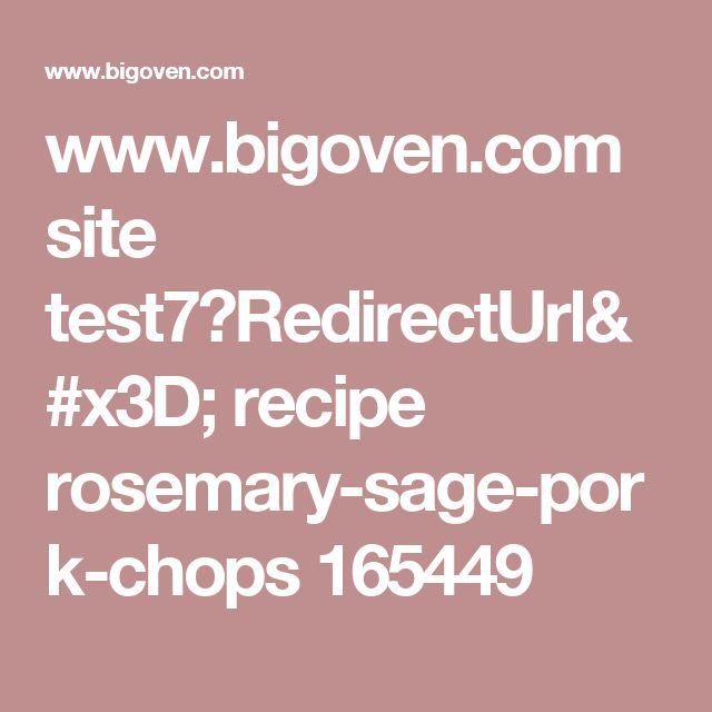 www.bigoven.com site test7?RedirectUrl= recipe rosemary-sage-pork-chops 165449