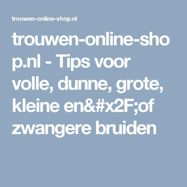 trouwen-online-shop.nl - Tips voor volle, dunne, grote, kleine en/of zwangere bruiden