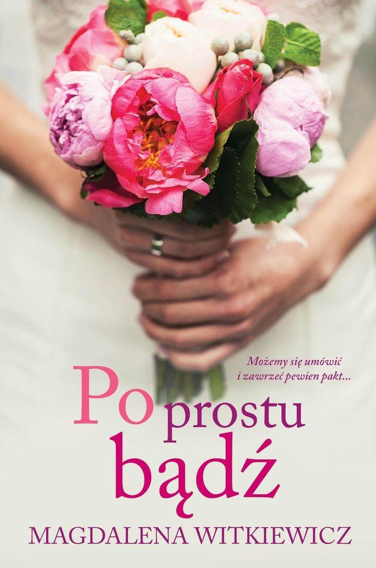 Po prostu bądź - Magdalena Witkiewicz - swiatksiazki.pl