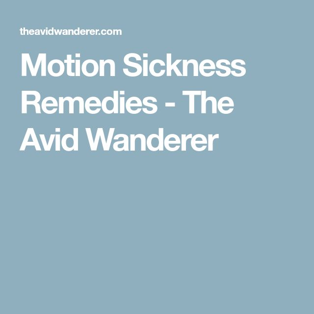 Best 25+ Motion Sickness Ideas On Pinterest