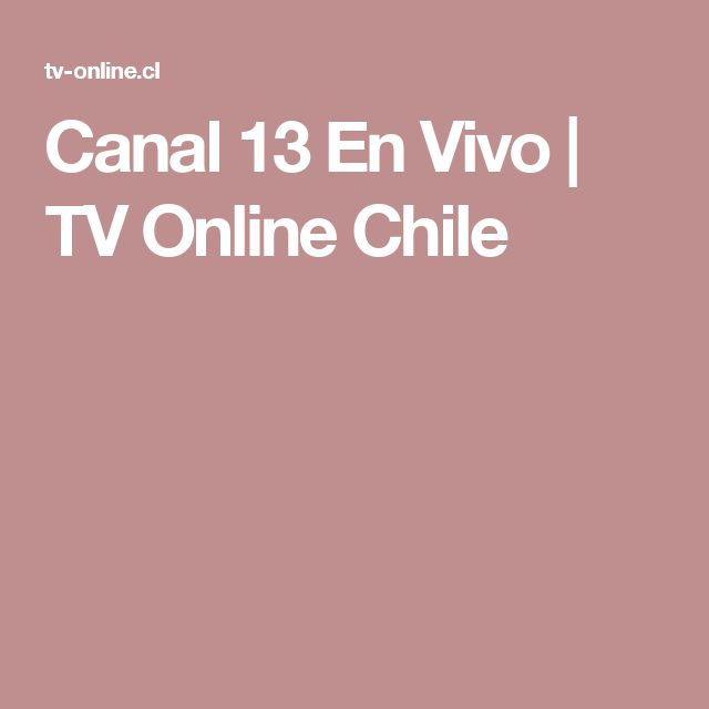 Canal 13 En Vivo | TV Online Chile