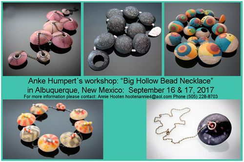 "Polymer Clay 2 day workshop in  New Mexico, September 16+17, 2017. Anke Humpert is teaching her ""Big Hollow Bead"" class"