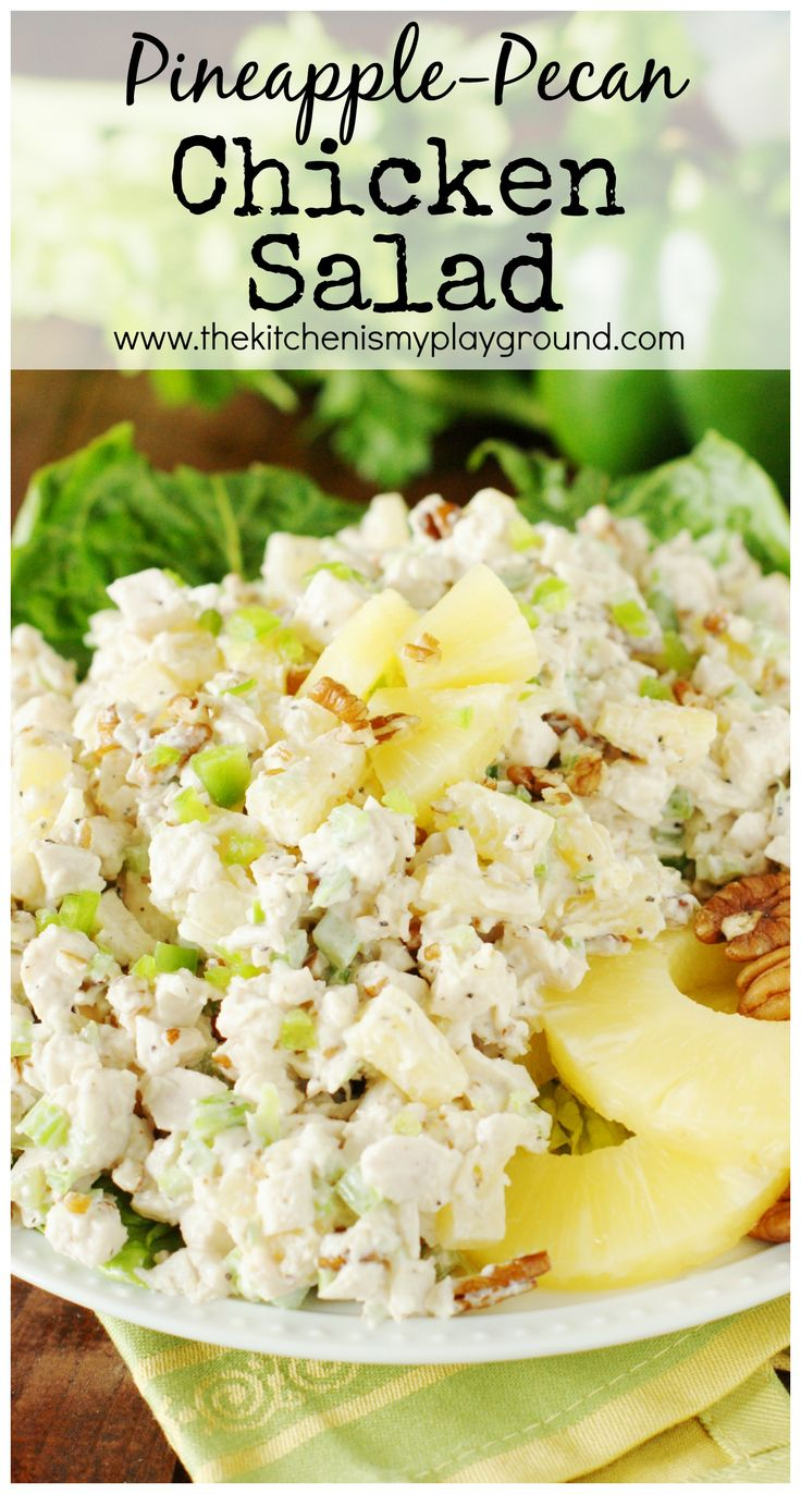 Pineapple-Pecan Chicken Salad ~ This refreshingly tasty chicken salad may just be the perfect chicken salad for summer.  Or any time!   www.thekitchenismyplayground.com