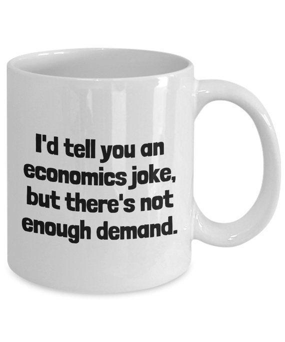Jokes On Economics Economics Economics Quotes Mugs