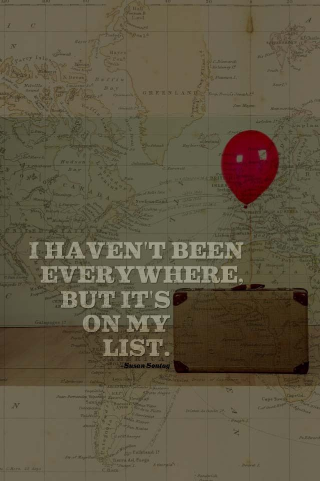 """I haven't been everywhere. But it's on my list."""