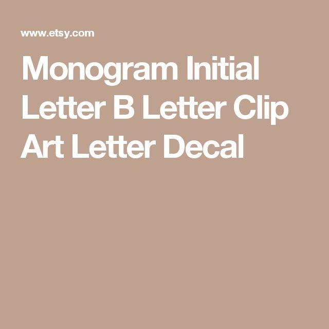 Monogram Initial Letter B Letter Clip Art Letter Decal