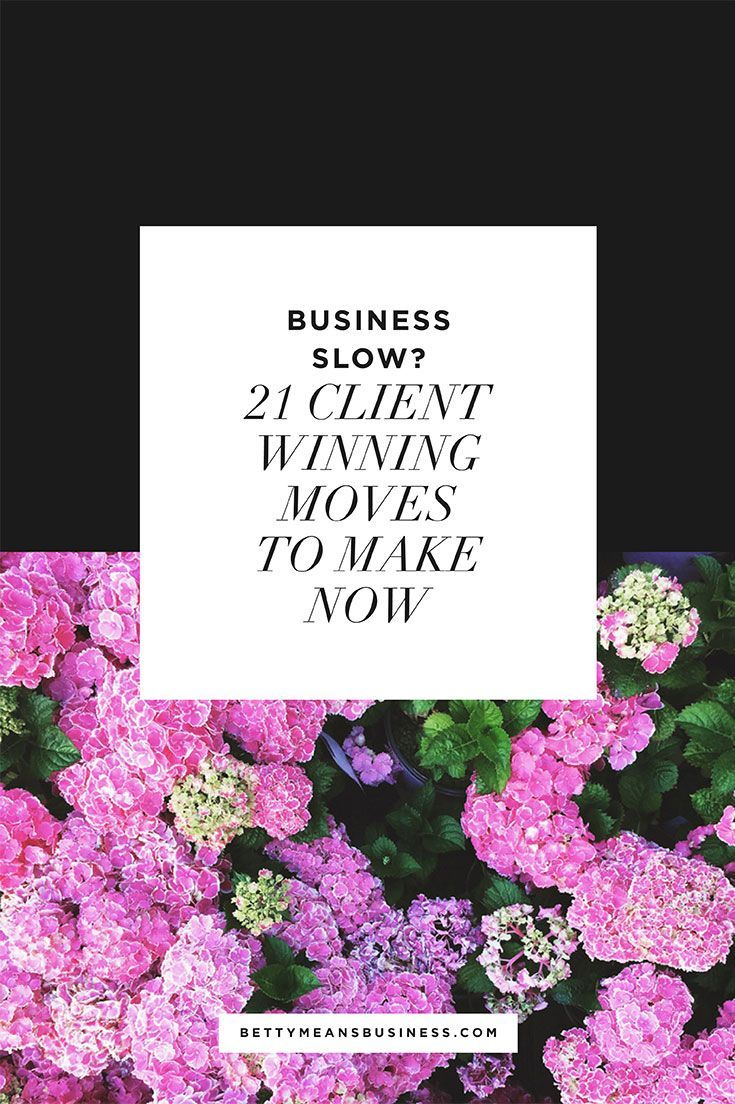 It's awful when business is slow, isn't it? Fear quickly creeps in, followed by crippling self-doubt, and together they breed inaction. Instead we've gotta keep our cool and take big-impact action that actually counts. Click through for 21 client winning moves!