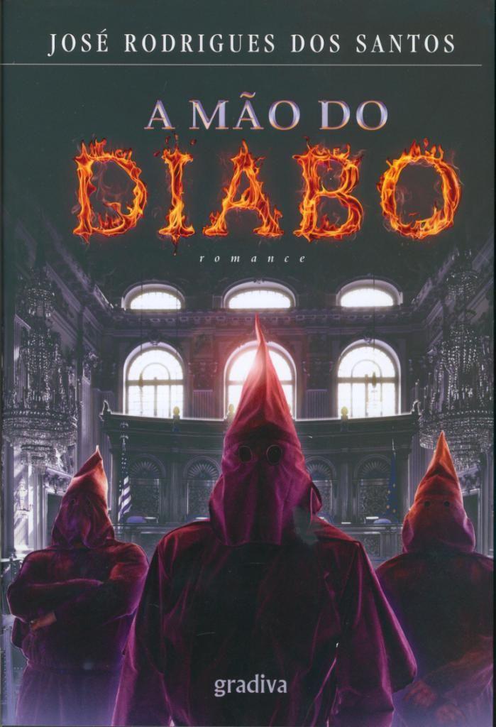 A Mão do Diabo - José Rodrigues dos Santos #books