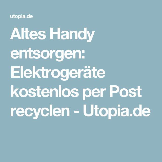 Altes Handy entsorgen: Elektrogeräte kostenlos per Post recyclen - Utopia.de