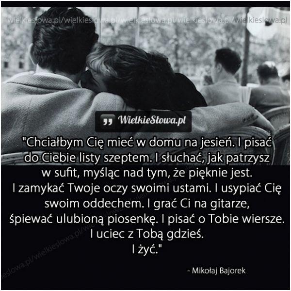 Chciałbym Cię mieć w domu na jesień... #Bajorek-Mikołaj,  #Miłość, #Szczęście, #Życie