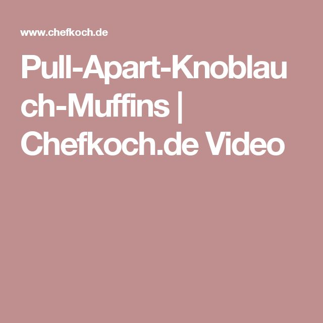Pull-Apart-Knoblauch-Muffins | Chefkoch.de Video