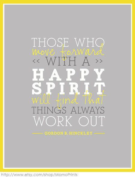 'Happy Spirit' by Gordon B Hinckley.