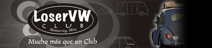 Loser Vw Club, Monterrey, N.L., Mexico