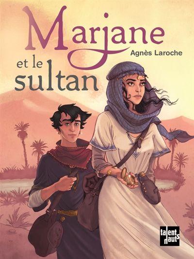 Marjane et le sultan / Agnès Laroche. - Talents Hauts (Livres & égaux), 2015