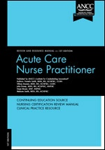 New - Acute Care Nurse Practitioner Review and Resource Manual, 1st Edition  ISBN: 9781935213208PUB# 9781935213208