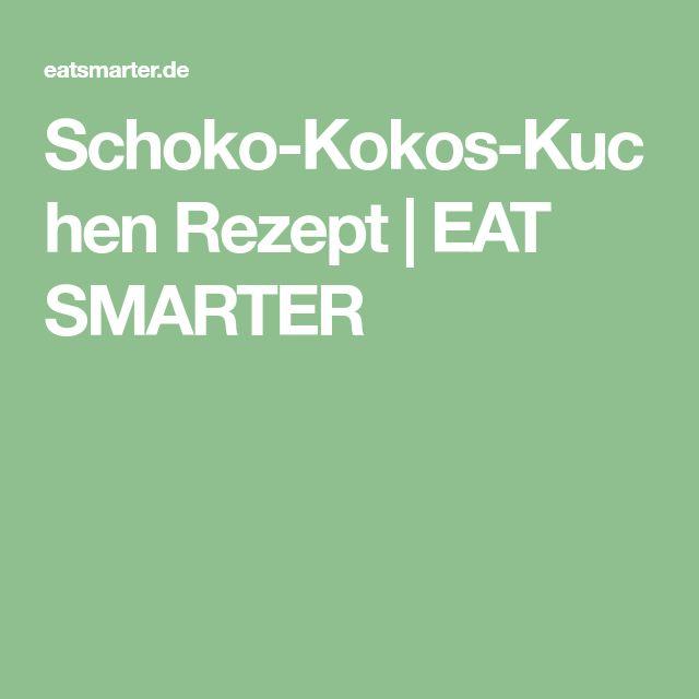 Schoko-Kokos-Kuchen Rezept | EAT SMARTER