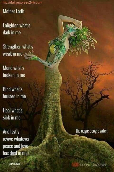 Mother Earth •~• Enlighten what's dark in me...